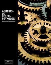 Arbeids- og lederpsykologi  by  William Brochs-Haukedal