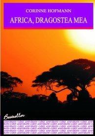 Africa, dragostea mea  by  Corinne Hofmann