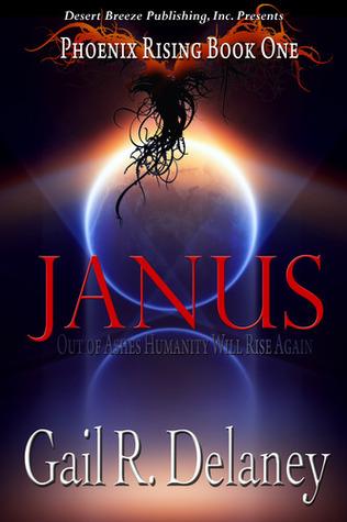 Janus (Phoenix Rising, #1) Gail R. Delaney