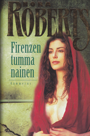 Firenzen tumma nainen Nora Roberts