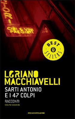 Sarti Antonio e i 47 colpi: Racconti vol. II  by  Loriano Macchiavelli