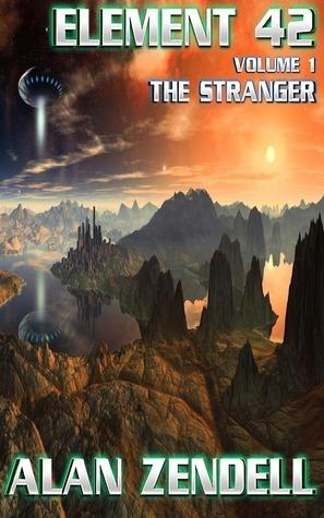 The Stranger (Element 42 #1) Alan Zendell