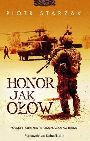 Honor jak ołów Piotr Starzak