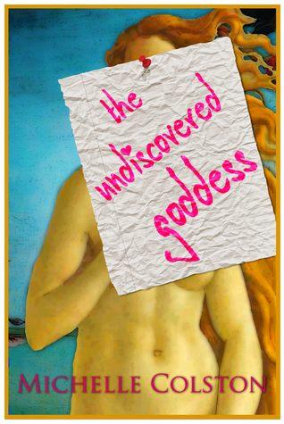 The Undiscovered Goddess Michelle Colston