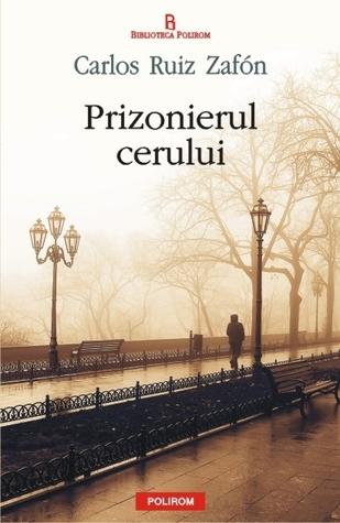 Prizonierul cerului (Cimitirul cărților uitate, #3) Carlos Ruiz Zafón