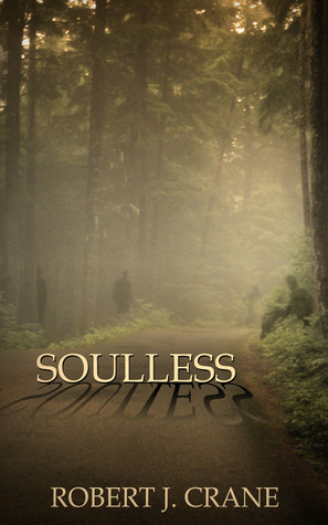 Soulless (The Girl in the Box, #3)  by  Robert J. Crane