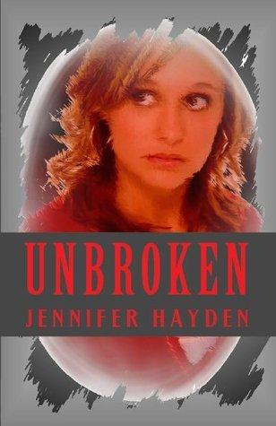 Unbroken (Hide and Seek Mystery Series, #2) Jennifer  Hayden