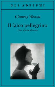 Il falco pellegrino  by  Glenway Wescott