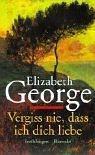 Vergiss nie, daß ich dich liebe Elizabeth  George