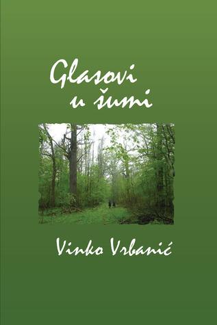 Glasovi u šumi Vinko Vrbanic