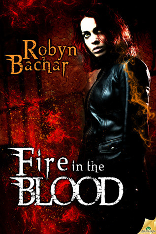 Fire in the Blood (Bad Witch #3) Robyn Bachar
