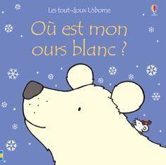 Où est mon ours blanc? Fiona Watt