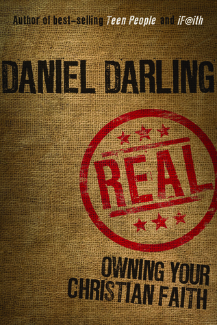 Real: Owning Your Christian Faith  by  Daniel Darling