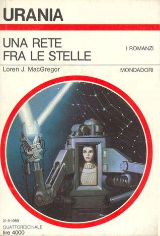 Una rete fra le stelle  by  Loren J. MacGregor