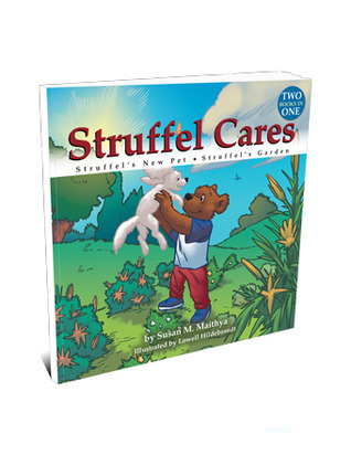 Struffel Cares: Struffels New Pet • Struffels Garden Susan M. Maithya
