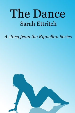 The Dance: A story from the Rymellan Series  by  Sarah Ettritch
