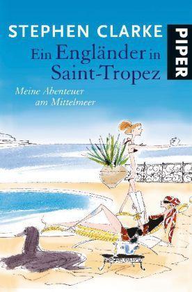 Ein Engländer in Saint-Tropez: Meine Abenteuer am Mittelmeer  by  Stephen Clarke