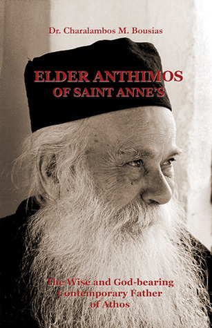 Elder Anthimos of Saint Annes  by  Charalambos M. Bousias
