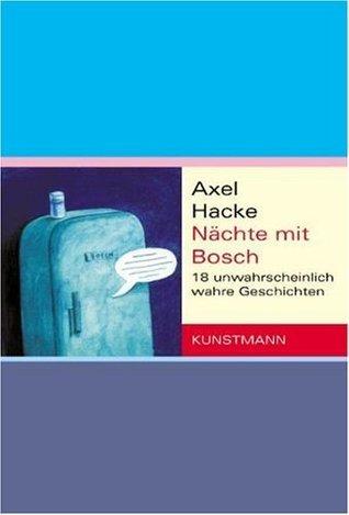 Nächte mit Bosch Axel Hacke