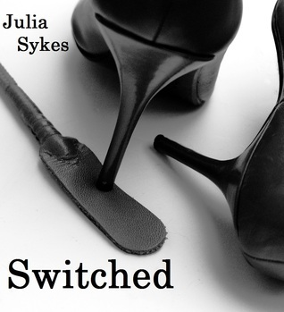 Switched (Dark Submission, #0.5) Julia Sykes