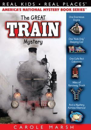 The Great Train Mystery (Americas National Mystery Books, 47) Carole Marsh