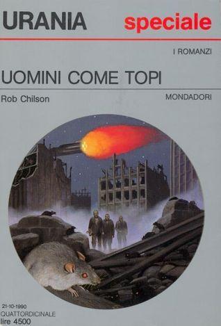 Uomini come topi  by  Rob Chilson