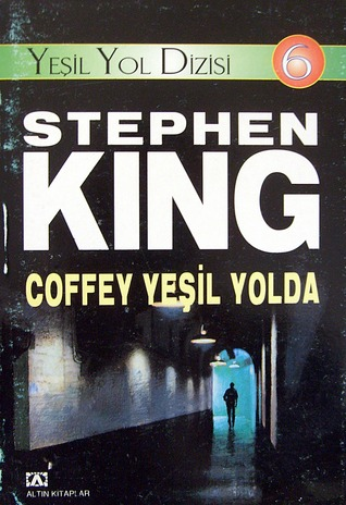 Yeşil Yol Dizisi 6: Coffey Yeşil Yolda  by  Stephen King