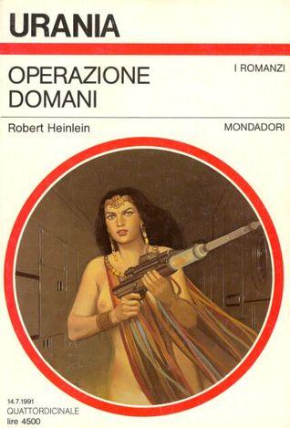 Operazione Domani  by  Robert A. Heinlein