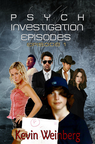 Psych Investigation Episodes: Episode 1 Kevin Weinberg