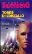 Torre di cristallo  by  Robert Silverberg