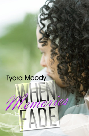 When Memories Fade (Victory Gospel Series, #2)  by  Tyora Moody