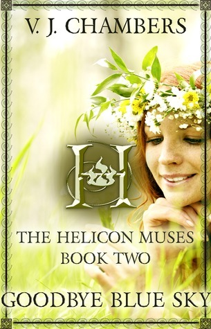 Goodbye Blue Sky (Helicon Muses, #2)  by  V.J. Chambers