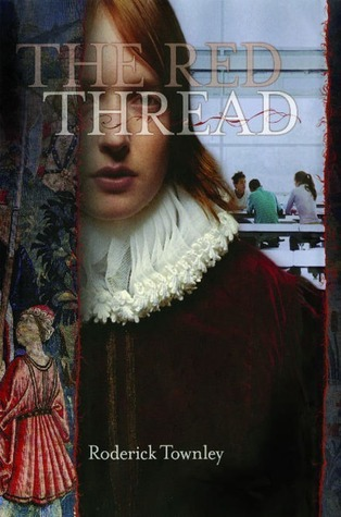 The Red Thread: A Novel in Three Incarnations  by  Roderick Townley