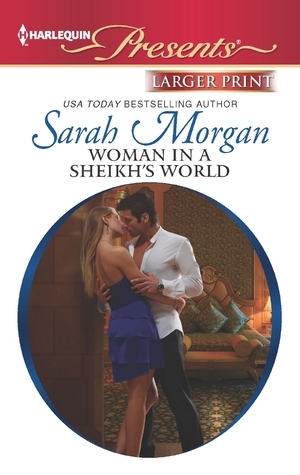 Woman in a Sheikhs World (The Private Lives of Public Playboys #2) Sarah Morgan