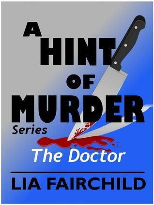 The Doctor (A Hint of Murder #2)  by  Lia Fairchild