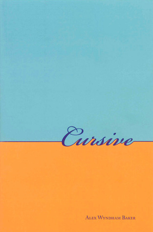 Cursive  by  Alex Wyndham Baker