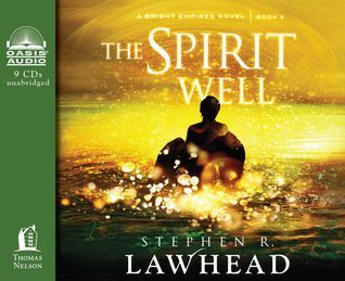 The Spirit Well Stephen R. Lawhead