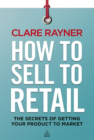 The Retail Champion: 1 Steps to Retail Success Clare Rayner