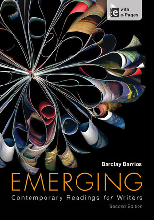 Emerging: Contemporary Readings for Writers  by  Barclay Barrios