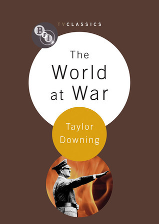 The World at War  by  Taylor Downing