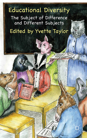 Educational Diversity: The Subject of Difference and Different Subjects  by  Yvette Taylor