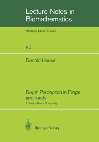 Depth Perception in Frogs and Toads: A Study in Neural Computing  by  Donald House
