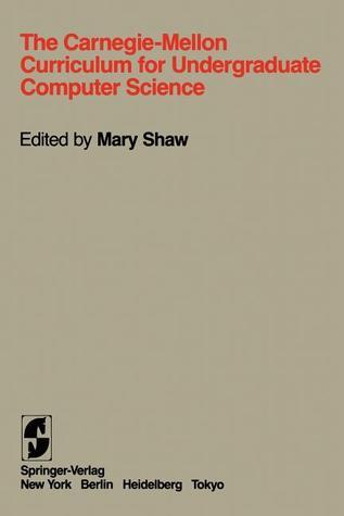 The Carnegie-Mellon Curriculum for Undergraduate Computer Science S. D. Brookes