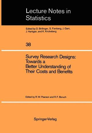 Survey Research Designs: Towards a Better Understanding of Their Costs and Benefits: Prepared Under the Auspices of the Working Group on the Comparative Evaluation of Longitudinal Surveys Social Science Research Council  by  R. W. Pearson