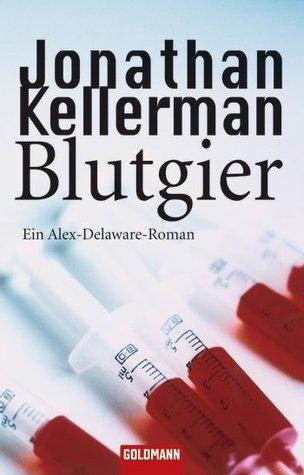Blutgier (Alex Delaware, #20) Jonathan Kellerman