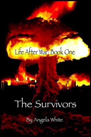 The Survivors (Life After War, #1)  by  Angela White