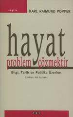 Hayat Problem Çözmektir: Bilgi, Tarih ve Politika Üzerine  by  Karl R. Popper