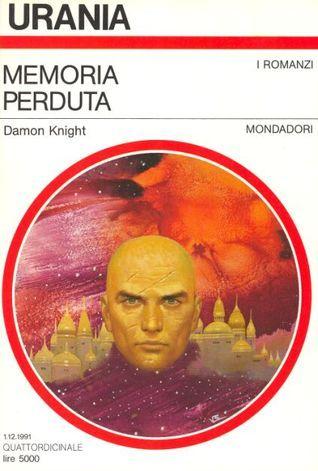 Memoria perduta  by  Damon Knight