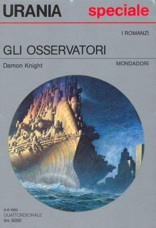 Gli osservatori  by  Damon Knight