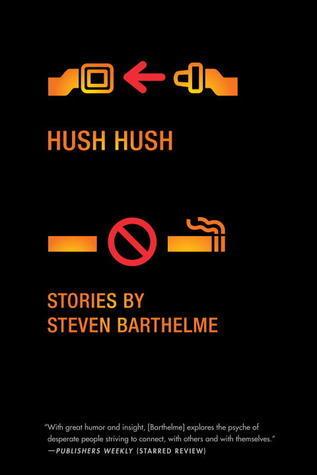 Hush Hush Steven Barthelme